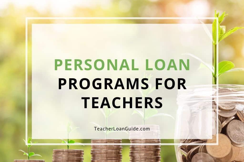 5 Best Teacher Personal Loan Programs